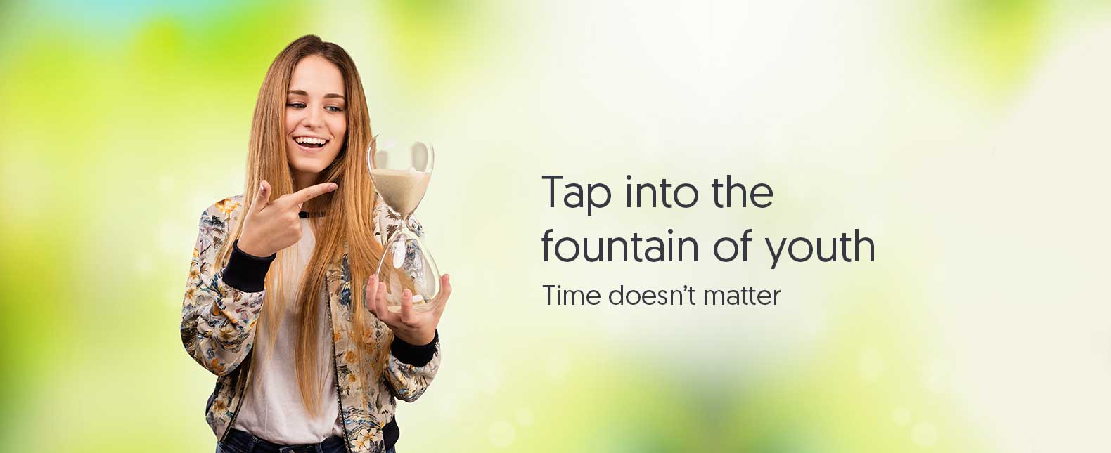 Tap into the Fountain of Youth
