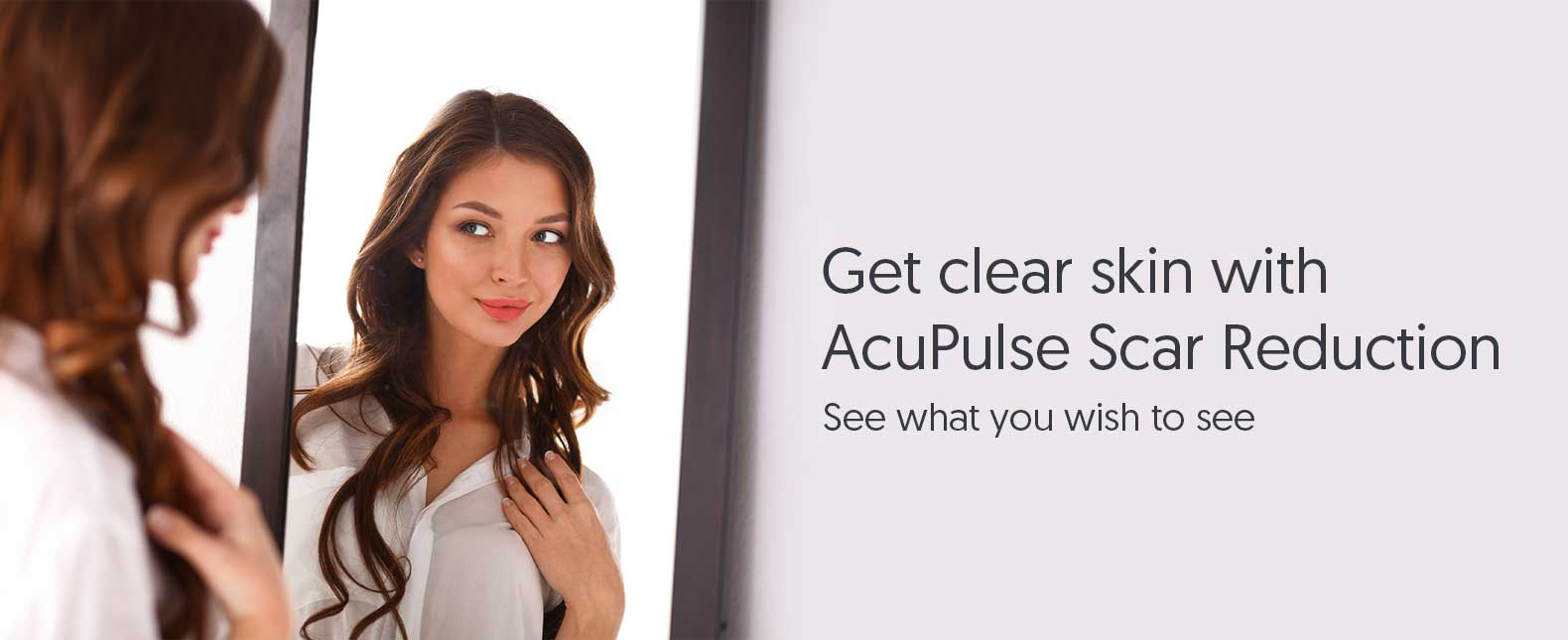 Get Clear Skin with AcuPulse Scar Reduction